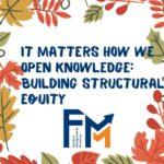Міжнародний тиждень Відкритого доступу під гаслом: «It Matters How We Open Knowledge: Building Structural Equity»